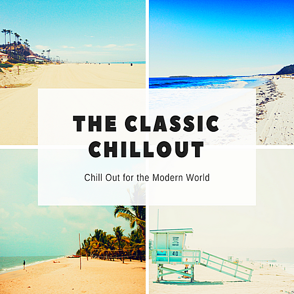 VA - The Classic Chillout: Chill Out For The Modern World (2018) MP3