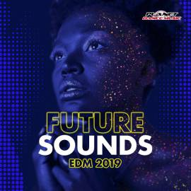 VA - Future Sounds. EDM 2019 (2018) MP3