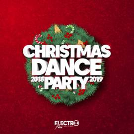 VA - Christmas Dance Party 2018-2019 [Best of Dance, House & Electro] (2018) MP3