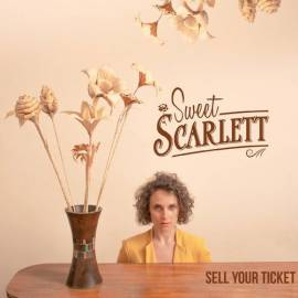 Sweet Scarlett - Sell Your Ticket (2018) MP3 от Vanila