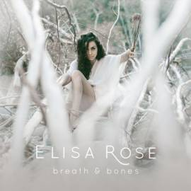 Elisa Rose - Breath & Bones (2018) MP3