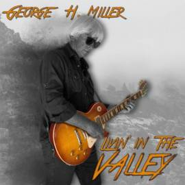 George Hotte Miller - Livin' in the Valley (2018) MP3