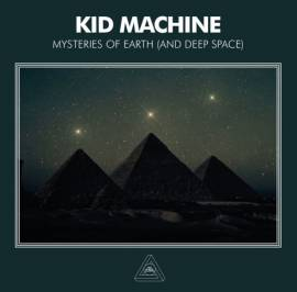 Kid Machine - Mysteries Of Earth (And Deep Space) (2018) MP3