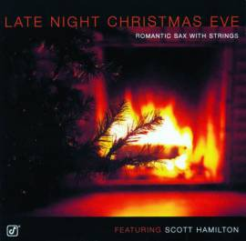Scott Hamilton - Late Night Christmas Eve: Romantic Sax With Striпgs (2000) MP3