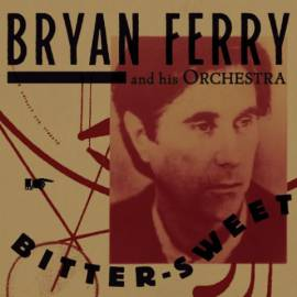 Bryan Ferry - Bitter-Sweet (2018) MP3