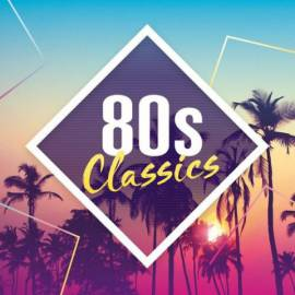 VA - 80s Classics: The Collection (2017) FLAC