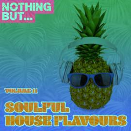 VA - Nothing But... Soulful House Flavours Vol 11 (2018) MP3