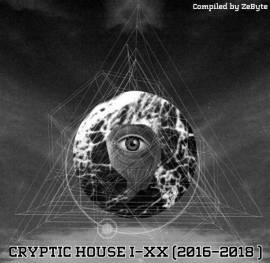 VA - Cryptic House I-XX (2016-2018) [Compiled by ZeByte]
