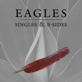 Eagles - Singles & B-Sides [Remastered] (2018) MP3