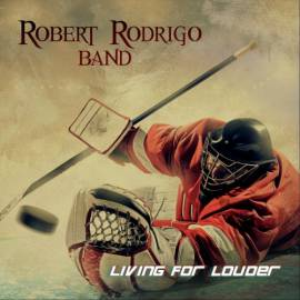 Robert Rodrigo Band - Living for Louder (2018) MP3