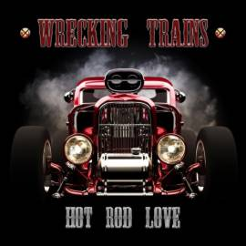 Wrecking Trains - Hot Rod Love (2018) MP3