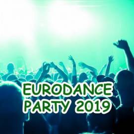 VA - Eurodance Party 2019 (2019) MP3