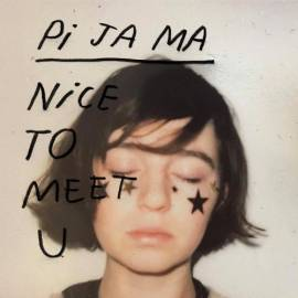 Pi Ja Ma - Nice to Meet U (2019) MP3