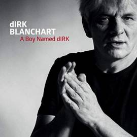 Dirk Blanchart - A Boy Named dIRK (2019) MP3