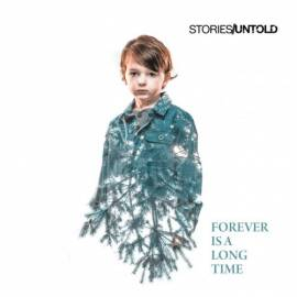Stories Untold - Forever Is a Long Time (2019) MP3