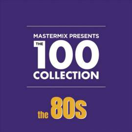 VA - Mastermix Presents: The 100 Collection The 80s (2019) MP3