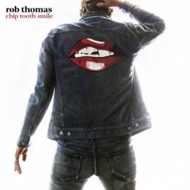 Rob Thomas - Chip Tooth Smile (2019) MP3