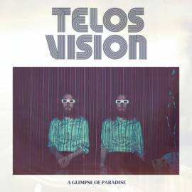 Telos Vision - A Glimpse of Paradise (2019) MP3