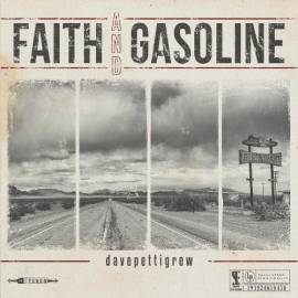 Dave Pettigrew - Faith and Gasoline (2019) MP3