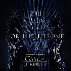 VA - For The Throne [Music Inspired by the HBO Series Game of Thrones] (2019) FLAC