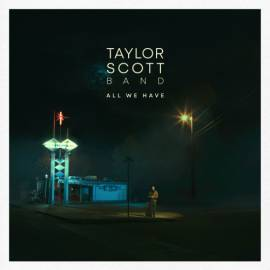 Taylor Scott Band - All We Have (2019) MP3