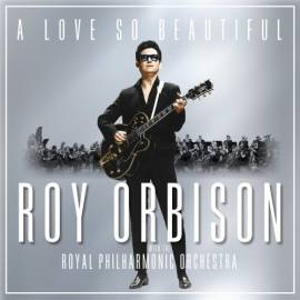 Roy Orbison with the Royal Philharmonic Orchestra - A Love So Beautiful (2017) FLAC