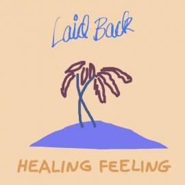 Laid Back - Healing Feeling (2019) MP3
