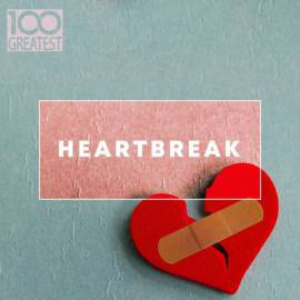 VA - 100 Greatest Heartbreak (2019) MP3