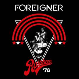 Foreigner - Live At The Rainbow '78 [Remastered] (1978/2019) FLAC
