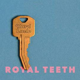 Royal Teeth - Hard Luck (2019) MP3