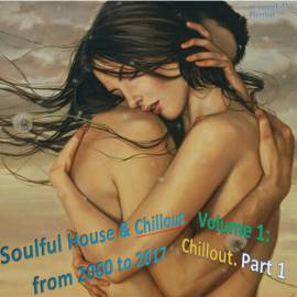 VA - Soulful House and Chillout from 2000 to 2017 [Re-compiled by Firstlast] (2018) MP3