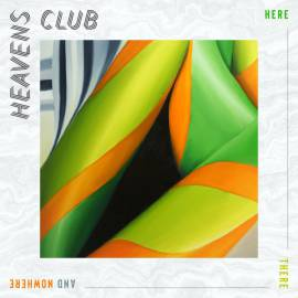 Heaven's Club - Here There And Nowhere (2019) FLAC