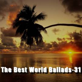 VA - The Best World Ballads Vol.31 (2016) MP3