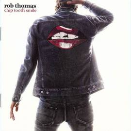 Rob Thomas - Chip Tooth Smile (2019) FLAC