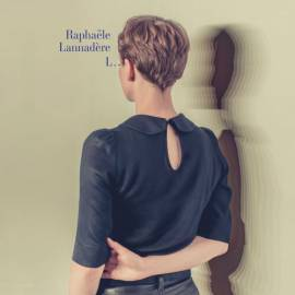 Rapha?le Lannad?re (Raphaele Lannadere) - L (2015) MP3