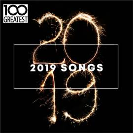 VA - 100 Greatest 2019 Songs [Best Songs of the Year] (2019) FLAC