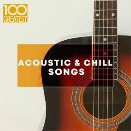 VA - 100 Greatest Acoustic & Chill Songs (2019) MP3 от PMEDIA