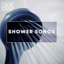 VA - 100 Greatest Shower Songs (2019) FLAC