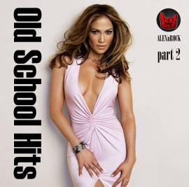 VA - Old School Hits Collection [часть 2] (2019) FLAC