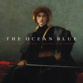 The Ocean Blue - Kings and Queens / Knaves and Thieves (2019) MP3