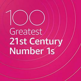 VA - 100 Greatest 21st Century Number 1s (2020) MP3