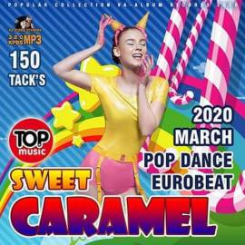 VA - Sweet Caramel: Pop Dance Eurobeat (2020) MP3