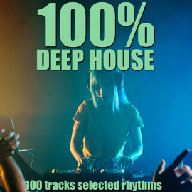 VA - 100% Deep House [100 Tracks Selected Rhythms] (2020) MP3